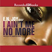 I Ain't Me No More: Book One of the Always Diva Series | [E. N. Joy]