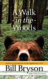 A Walk in the Woods: Rediscovering America on the Appalachian Trail (0767902513) by Bill Bryson