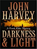 John Harvey Darkness & Light (Thorndike Reviewers' Choice)