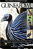 Guinea Fowl:  The Complete Owners Guide