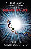 img - for Christianity, Evolution and the Breath of Life book / textbook / text book