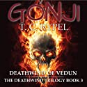 Deathwind of Vedun: Gonji, Book 3 (       UNABRIDGED) by T.C. Rypel Narrated by Brian Holsopple