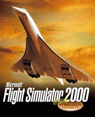 Microsoft Flight Simulator: Official Strategies & Secrets (2000)