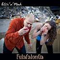 Bitch 'N' Monk - Fulafalonga [CD Single]