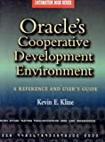 Oracle's Cooperative Development Environment: A Reference and User's Guide (Datamation Book Series) (0750695005) by Kline, Kevin