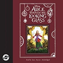 Alice Through the Looking Glass Audiobook by  Disney Press Narrated by Lucy Rayner