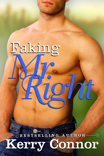 Faking Mr. Right by Kerry Connor