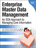 img - for Enterprise Master Data Management: An SOA Approach to Managing Core Information (IBM Press) book / textbook / text book