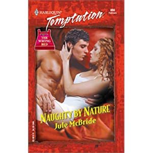 Naughty Nature (The Wrong Bed) (Harlequin Temptation)