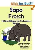 """Hist�ria Bil�ngue em Portugu�s e Alem�o: Sapo - Frosch (S�rie """"Aprender alem�o"""" Livro 1) (Portuguese Edition)"""