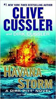 Dirk Pitt: Havana Storm Bk. 23 by Dirk Cussler and Clive Cussler (2015, PB)