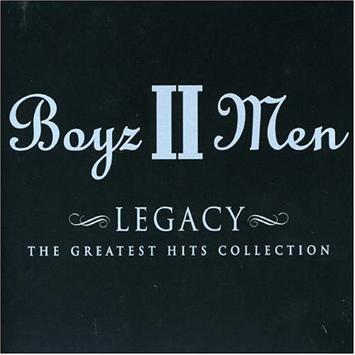 Boyz II Men - Legacy_ The Greatest Hits Collection (Deluxe Edition) - Zortam Music