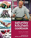 Worrall Thompson Saturday Kitchen Cookbook: The Top 100 Recipes from the TV Series (Cookery)