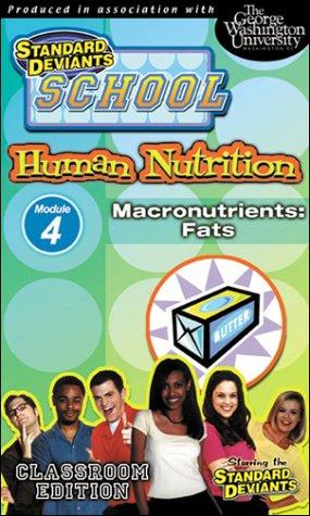 Standard Deviants School - Human Nutrition, Program 4 - Macronutrients (Fat) (Classroom Edition) [Vhs]