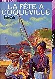 echange, troc Emile Zola - La fête à Coqueville : Et autres nouvelles