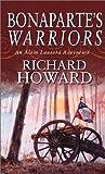Bonaparte's Warriors (Alain Lausard Adventure) (0751529486) by Howard, Richard