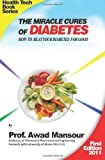 img - for The Miracle Cures Of Diabetes: How To Beat Your Diabetes For Good book / textbook / text book