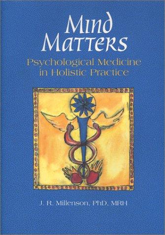 Mind Matters: Psychological Medicine in Holistic Practice