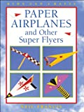 img - for Paper Airplanes and Other Super Flyers (Kids Can Do It) book / textbook / text book