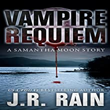 Vampire Requiem: Samantha Moon Stories, Book 9 (       UNABRIDGED) by J.R. Rain Narrated by Sylvia Roldán Dohi