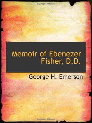 Memoir of Ebenezer Fisher, D.D.