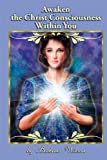 Awaken the Christ Consciousness within You (0615748740) by Wilson, Barbara