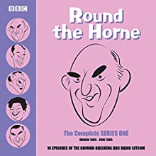 Round the Horne: Complete Series One: March 1965 - June 1965  by Barry Took, Marty Feldman Narrated by Kenneth Horne, Kenneth Williams, Hugh Paddick, Betty Marsden, Bill Pertwee, Douglas Smith