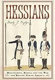 Hessians: Mercenaries, Rebels, and the War for British North America