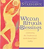 Wiccan Rituals and Blessings (1591791138) by Starhawk