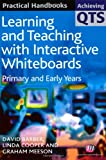 img - for Learning and Teaching with Interactive Whiteboards: Primary and Early Years (Achieving QTS Practical Handbooks Series) book / textbook / text book