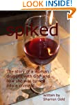SPIKED - The story of a woman drugged...