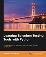 Learning Selenium Testing Tools with Python Front Cover