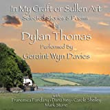 In-My-Craft-or-Sullen-Art-Selected-Stories-and-Poems-by-Dylan-Thomas