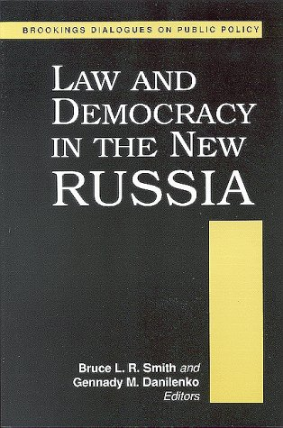 Law and Democracy in the New Russia (Brookings Dialogues on Public Policy)