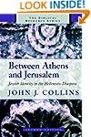 Between Athens and Jerusalem: Jewish...