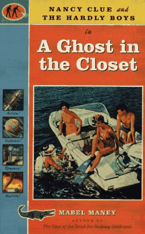 Nancy Clue and the Hardly Boys in a Ghost in the Closet