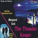 The Thunder Keeper: Arapaho Indian Mysteries (       UNABRIDGED) by Margaret Coel Narrated by Stephanie Brush