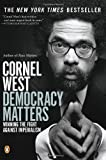 Democracy Matters: Winning the Fight Against Imperialism (0143035835) by West, Cornel