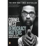 Democracy Matters: Winning the Fight Against Imperialism ~ Cornel West