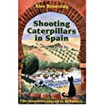 img - for [(Shooting Caterpillars in Spain: Two Innocents Abroad in Andalucia )] [Author: Alex Browning] [Dec-2005] book / textbook / text book