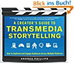 A Creator's Guide to Transmedia Story...