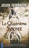 Le Quatri�me Secret par Thornborn