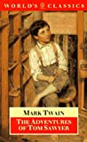 The Adventures of Tom Sawyer (The World's Classics) (0192828371) by Twain, Mark