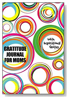 Gratitude Journal For Moms – With Inspirational Quotes. Multi-colored circles make an appealing cover for this 5-minute gratitude journal for the busy mom.