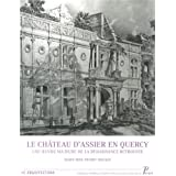 Le château d'Assier en Quercy Une oeuvre majeure de la Renaissance retrouvée