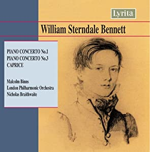 Sterndale Bennett: Piano Concertos Nos. 1 & 3, Caprice.