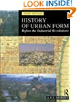 History of Urban Form Before the Indu...