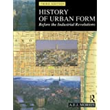 History of Urban Form: Before the Industrial Revolution ~ A. E. J. Morris
