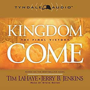 Kingdom Come: The Final Victory | [Tim LaHaye, Jerry B. Jenkins]