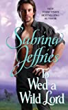 To Wed a Wild Lord (The Hellions of Halstead Hall)